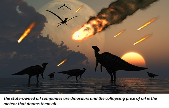 Oil Dinosaurs Face Extinction: State Oil Companies and the Meteor-Strike of Low Oil Prices